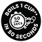 Boils 1 cup** in 50 seconds