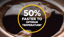 50% Faster To Optimum Temperature*